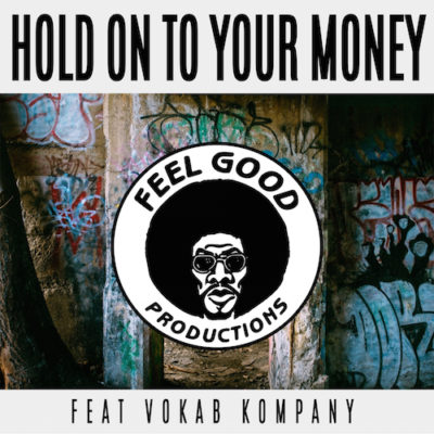 Feel Good Productions_Hold On To Your Money